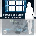 Soulhouse Unit feat Ramon - T O L Being Free feat Ramon