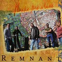 Remnant - I Want to Know You Better