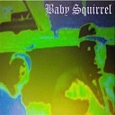 Baby Squirrel feat Noname - Cold and Calculated feat Noname