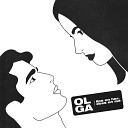 Olga - Lips on Her Eyes on Me