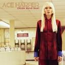 ACE HARPER - Crash Bang Baby