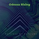 Odessa Rising - I Know There s a Heart in There Somewhere