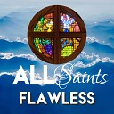 All Saints - Lord I Lift Your Name on High