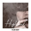 Highland - Plain Sight