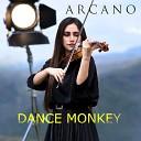 Arcano - Dance Monkey