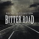 Becky Sappington and the Bitter Road - It s Not Right
