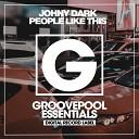 Johny Dark - People Like This Club Mix