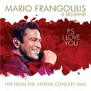 Mario Frangoulis Big Band - The World We Knew Over and Over Live at Megaron Athens Concert Hall Athens February 2019