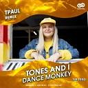 Tones And I - Dance Monkey TPaul Remix