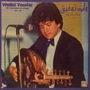 Walid Toufic - We tzakarini Ya Habiba