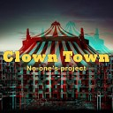 No One s Project - Clown Town