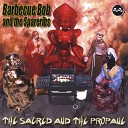 Barbecue Bob the Spareribs - It s Too Late Brother