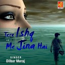 Dilbar Meraj - Mujhe Apne Dil Se Bhula to Na Doge