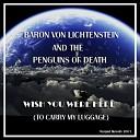 Baron Von Lichtenstein and the Penguins of Death - I m On Fire