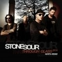 02A Stone Sour - Through Glass 2K14 Nosta Remi