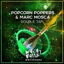 Popcorn Poppers Marc Mosca - Double Tap Radio Edit