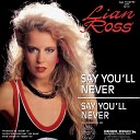 Дискотека 80 - 90 Lian Ross 80 LIAN ROSS Say You ll Never
