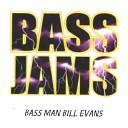 BASS MAN BILL EVANS - Odd Time Bass Fiver and Dime