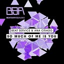 Beat Service Ana Criado - So Much Of Me Is You Dub