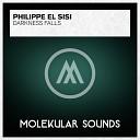 Philippe El Sisi - Darkness Falls Techy Mix