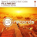 Trance Classics feat Icara - It s A Fine Day 4 Strings Extended Mix