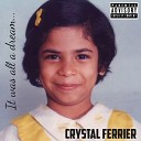 Crystal Ferrier - It s Hard Being a Girl