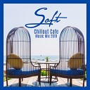 Coffee Lounge Collection Lounge relax Caf Ibiza Chillout Lounge - Bouncing Crystal