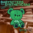Babysitters Syhntheticsax - I Can t Get U Vocal Mix