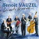 Benoit Vauzel - Si je ne parle pas de toi