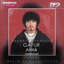 Gafur - Луна Remix DJ PRINCEMUSTAFA MuzFm UZ