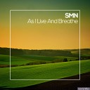 SMN - As I Live and Breathe