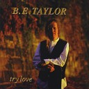 B E Taylor - Love You All over Again