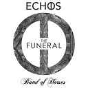 Band Of Horses - The Funeral (Echos Remix)