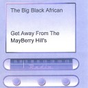 The Big Black African - I Got the Love in My Arm Pits