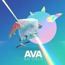 AVA - So Cold