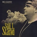 Big Glenn feat Justifyd - You Can t Find Me feat Justifyd