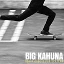Big Kahuna - Perdida Na Vizinhan a