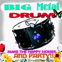 Big Metal Drum - Je ne sais