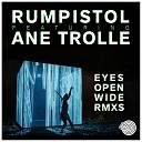 Rumpistol feat Ane Trolle - Eyes Open Wide Bluetech Remix