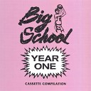 Big School - I Can t Get U