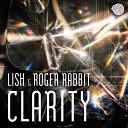 Lish Roger Rabbit - Clarity