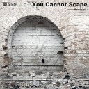 Kreisel - You Cannot Scape