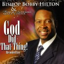 Bishop Bobby Hilton Word of Deliverance Mass Choir - God Did That Thing