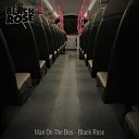 Black Rose - Man On The Bus