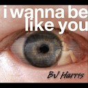 BJ Harris - I m Glad There is You