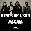 Kings Of Leon - Sex On Fire Al Fingers Juicy Remix