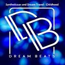 Syntheticsax Dream Travel - Childhood Original Mix