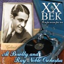 AL BOWLLY AND RAY NOBLE ORCHESTRA «XX Век. Ретропанорама»