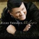 Elias Tavares - A Minha Fam lia de Deus