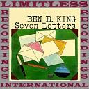 Ben E King - Let The Water Run Down